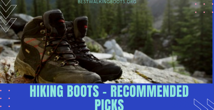 Hiking Boots – Recommended picks